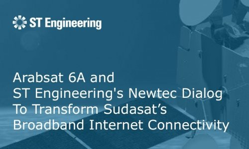 ARABSAT 6A AND ST ENGINEERING'S NEWTEC DIALOG TO TRANSFORM SUDASAT'S BROADBAND INTERNET CONNECTIVITY
