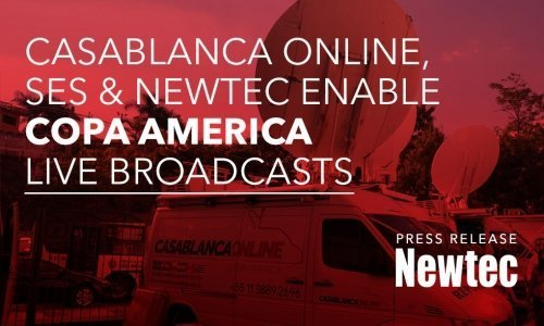 CASABLANCA ONLINE SUCCESSFULLY ENABLES LIVE BROADCASTS OF COPA AMERICA WITH SES AND NEWTEC DIALOG